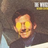 I Never Want To Go Home – The Whigs – слова