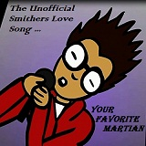 The Unofficial Smithers Love Song – Your Favorite Martian – текст